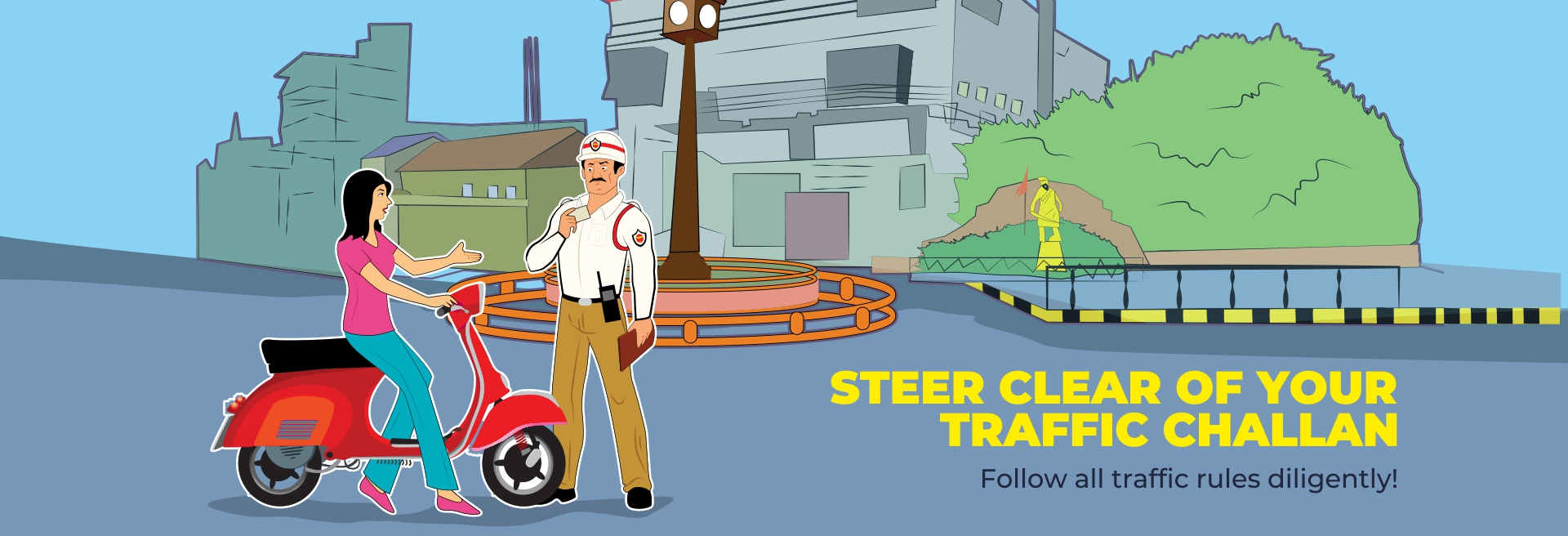 Follow all traffic rules Diligently !